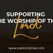 SUPPORTING THE WORSHIP OF THE LORD