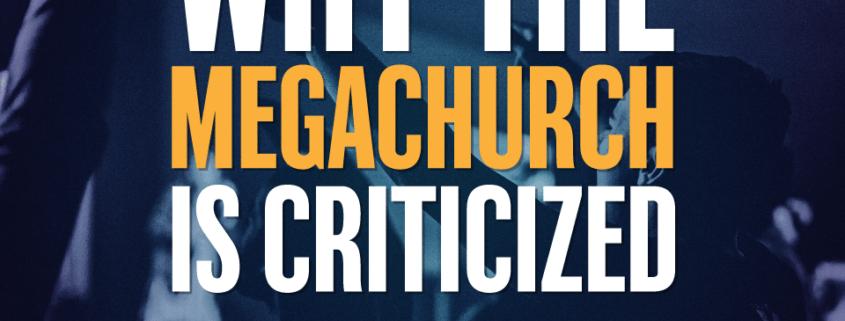 why the megachurch is criticized